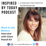 Ep.3 // Balancing work & family life with Claire Powell