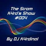The Storm K4rd's Show #004