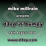 D3EP 'N' BUMPY - live broadcast 14th August '15