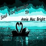 Soul Vibe Session 59 Mixed by Annie Mac Bright