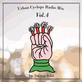 Urban Cyclops Radio Mix Vol.04 by Swingchild