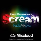 Mike Raymond Scream RadioMixShow Episode 155