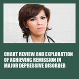 Chart Review and Exploration of Achieving Remission in Major Depressive Disorder