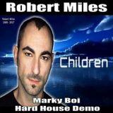 Robert Miles - Children Marky Boi Hard House Demo