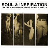 Soul & Inspiration: The Cool Sounds of Jamaican Rocksteady
