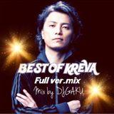 BEST OF KREVA FULL Ver.MIX/DJGAKU
