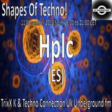 Hplc - Shapes Of Techno! (31) by TrixX K and Techno Connection UK Underground fm!