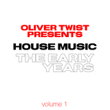 Oliver Twist presents : House Music, the Early Years / volume 1