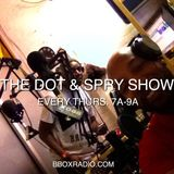 The Dot & Spry Show Episode 3