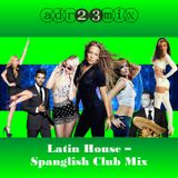 Electro Pop - Spanglish  Latin Club Mix (adr23mix)