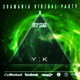 Y:K -  Shamania Virtual Party III ( DEEP Stage ) @ Graal Radio