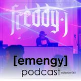 Emengy Podcast 065 - Freddy J