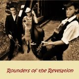 Rounders of the Revelation
