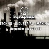 Mini Session TECHNO - INDUSTRIAL - MAKINA Remember 91 a 93 | DjDmonK