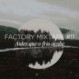 Factory Mixtape #11 - Antes que o Frio Acabe