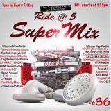 Ride @ 5 Freestyle Super Mix December 28 2019