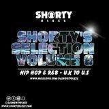 SHORTY'S SELECTION VOL 6 - HIP HOP & R'N'B | U.K TO U.S