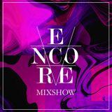 Encore Mixshow Week 24