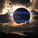KEEP'EM ROLL'N