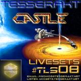 TESSERAKT LIVESETS 08 pres. CASTLE