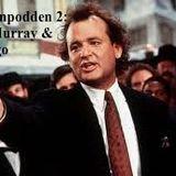 Den andra mellanpodden: Bill Murray och Django