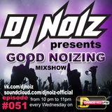 Good_Noizing Weekly Mix Show by DJ Noiz / Espisode 051