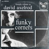 Funky Corners Show #258 David Axelrod Sample Tribute 02-10-2017