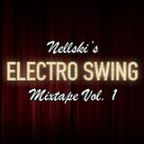 Nellski's Electro Swing Mixtape Vol. 1