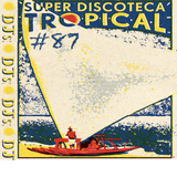#87 - Super Discoteca Tropical (Live recording from the beach)