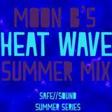 MOON B's ~HEAT WAVE SUMMER MIX~ Safe//Sound
