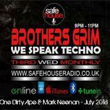 Brothers Grim - We Speak Techno on Safe House Radio - One Dirty Ape & Mark Neenan - July 2018