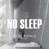 DJ Royale - No Sleep