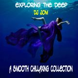 Exploring The Deep - A Smooth Chillaxing Collection