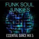 Funk Soul Junkies - Essential Dance Mix 5
