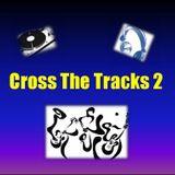 Cross The Tracks 2