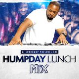 DJ Loademup - Hump Day Lunch Mix