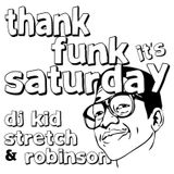 DJ Kid Stretch & Robinson - Thank Funk It's Saturday (September Promo Mix)