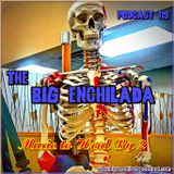 BIG ENCHILADA 119: Music to Heal By 2