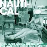 Nauti-Cal: Funky Yacht Rock & AOR Mixtape by Shawn Lee of Young Gun Silver Fox