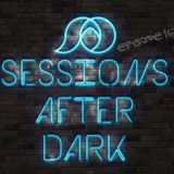 Sessions After Dark Episode 16 (Live from Flash Friday 03.23.18) - DJ ShaheedAD