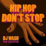 Dj Wash - Hip Hop Don`t Stop Mix Vol 1