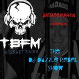 Badass Martin presents The DJ Dazzle Rebel Show