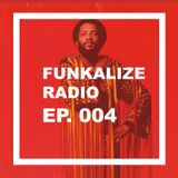 Funkalize Radio Episode 004