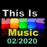 ThIs  Is House Music    02/2020