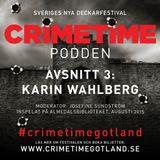 Crimetime-podden: Karin Wahlberg