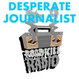 Roadkill Records Radio - Ep.8 - Desperate Journalist (January 2019)