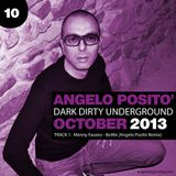 ANGELO POSITO - Dark Dirty Underground (OCTOBER 2013)