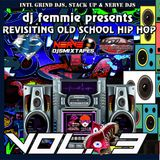 DJ FEMMIE PRESENTS REVISITING OLD SCHOOL HIP HOP VOL. 3.