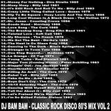 DJ Bam Bam - Classic Rock Disco 80's Vol 2 (Section Rock Mixes)