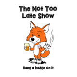 The Not Too Late Show - Episode 2 (The Tricky Second Podcast)
